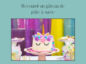 Conseils pour réussir son gâteau en pâte à sucre à tous les coups